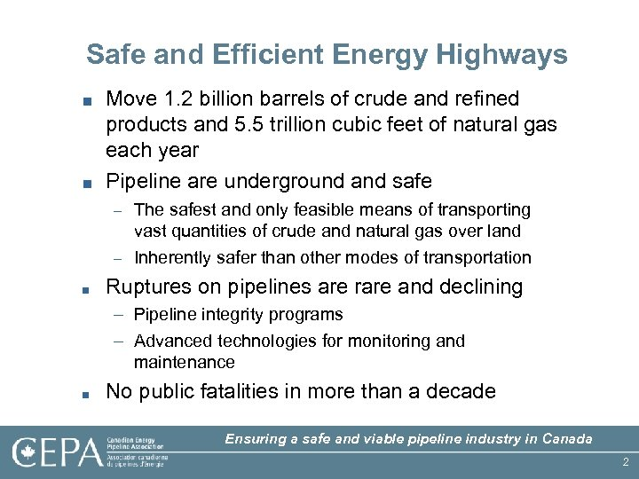 Safe and Efficient Energy Highways ■ Move 1. 2 billion barrels of crude and