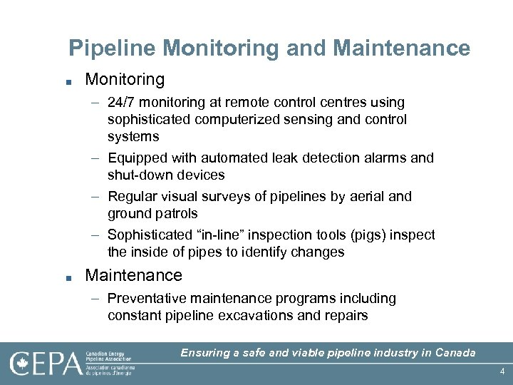 Pipeline Monitoring and Maintenance ■ Monitoring – 24/7 monitoring at remote control centres using