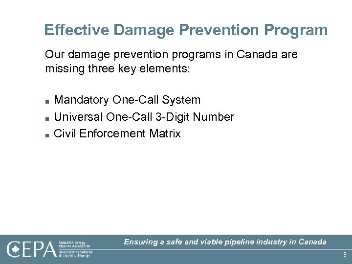 Effective Damage Prevention Program Our damage prevention programs in Canada are missing three key