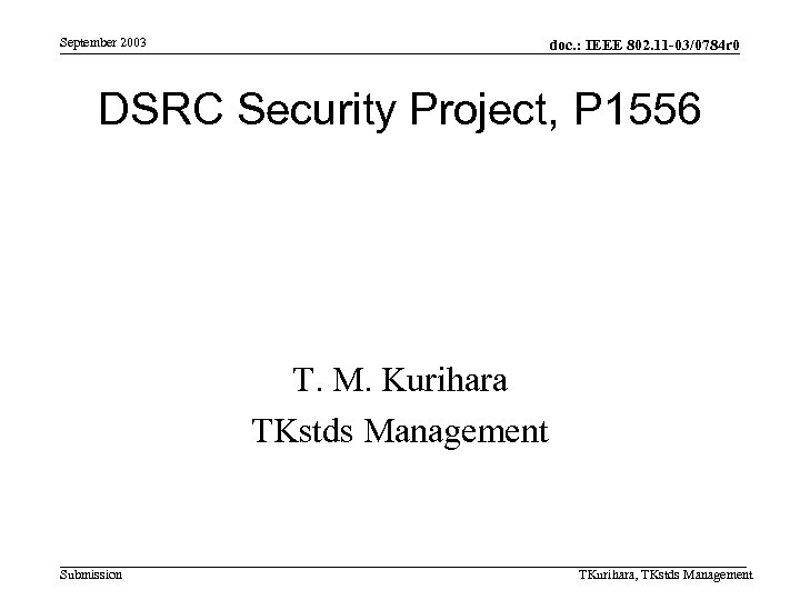 September 2003 doc. : IEEE 802. 11 -03/0784 r 0 DSRC Security Project, P