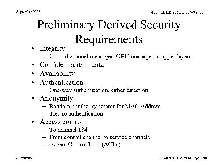 September 2003 doc. : IEEE 802. 11 -03/0784 r 0 Preliminary Derived Security Requirements