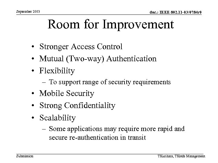 September 2003 doc. : IEEE 802. 11 -03/0784 r 0 Room for Improvement •