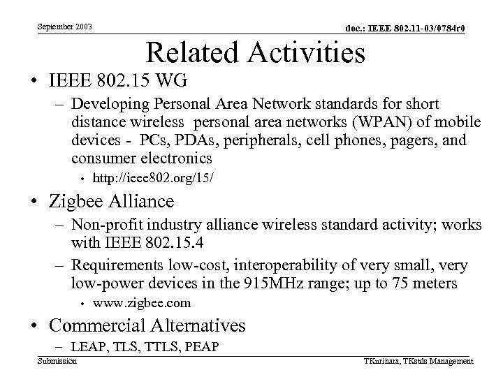 September 2003 doc. : IEEE 802. 11 -03/0784 r 0 Related Activities • IEEE