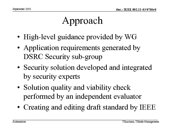 September 2003 doc. : IEEE 802. 11 -03/0784 r 0 Approach • High-level guidance