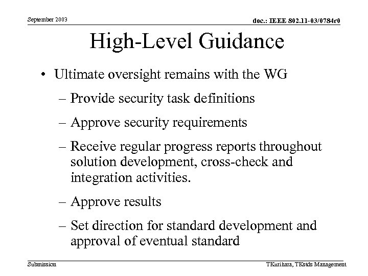 September 2003 doc. : IEEE 802. 11 -03/0784 r 0 High-Level Guidance • Ultimate