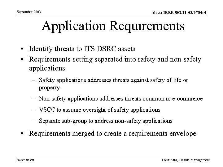September 2003 doc. : IEEE 802. 11 -03/0784 r 0 Application Requirements • Identify