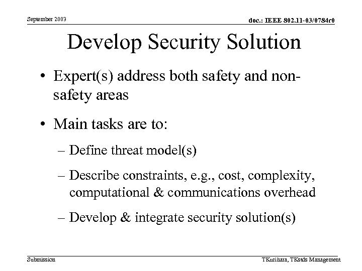 September 2003 doc. : IEEE 802. 11 -03/0784 r 0 Develop Security Solution •