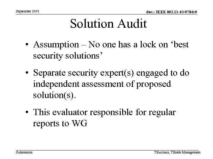 September 2003 doc. : IEEE 802. 11 -03/0784 r 0 Solution Audit • Assumption