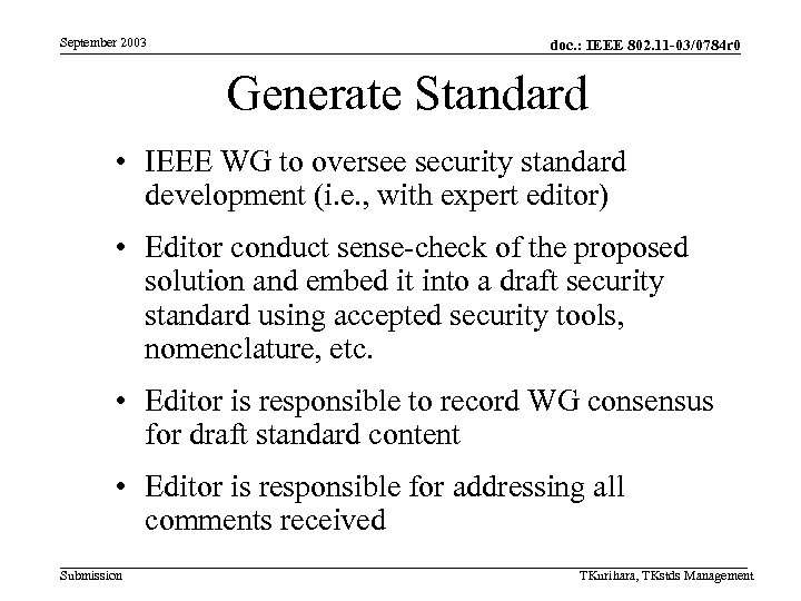September 2003 doc. : IEEE 802. 11 -03/0784 r 0 Generate Standard • IEEE