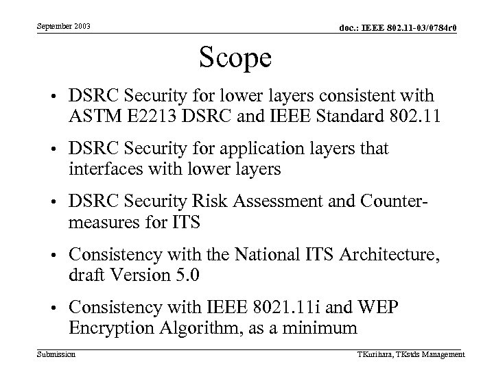 September 2003 doc. : IEEE 802. 11 -03/0784 r 0 Scope • DSRC Security