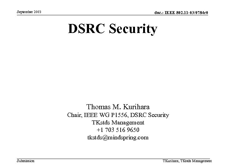 September 2003 doc. : IEEE 802. 11 -03/0784 r 0 DSRC Security Thomas M.