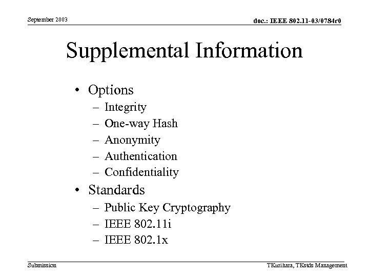 September 2003 doc. : IEEE 802. 11 -03/0784 r 0 Supplemental Information • Options