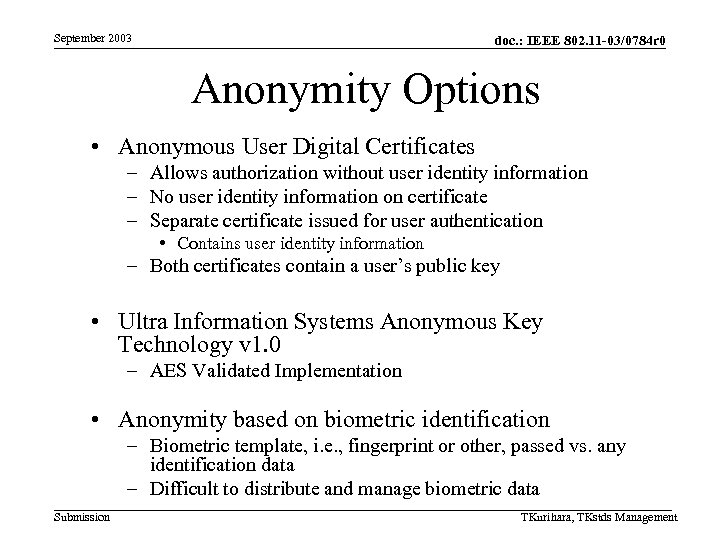 September 2003 doc. : IEEE 802. 11 -03/0784 r 0 Anonymity Options • Anonymous