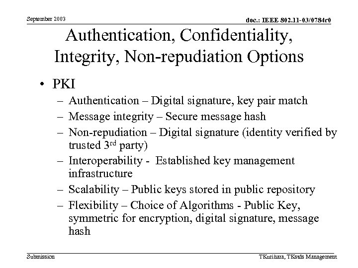 September 2003 doc. : IEEE 802. 11 -03/0784 r 0 Authentication, Confidentiality, Integrity, Non-repudiation