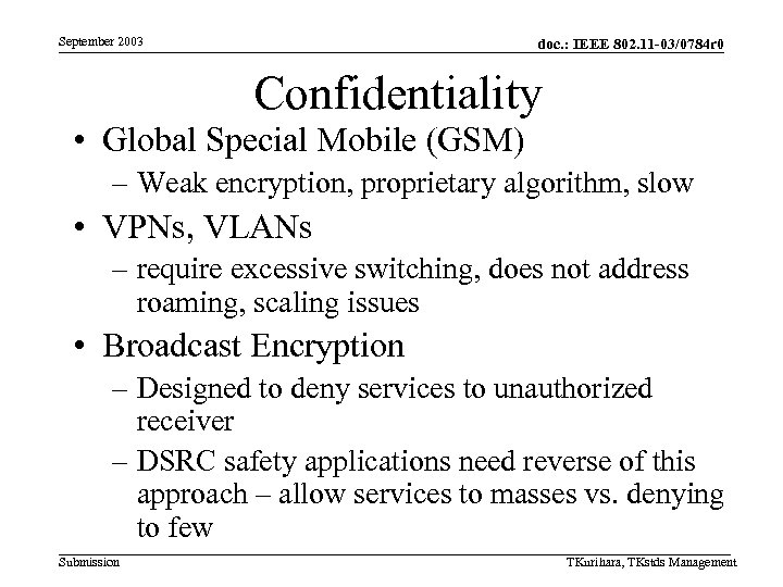 September 2003 doc. : IEEE 802. 11 -03/0784 r 0 Confidentiality • Global Special