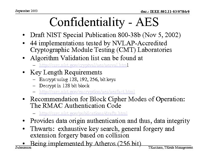 September 2003 doc. : IEEE 802. 11 -03/0784 r 0 Confidentiality - AES •