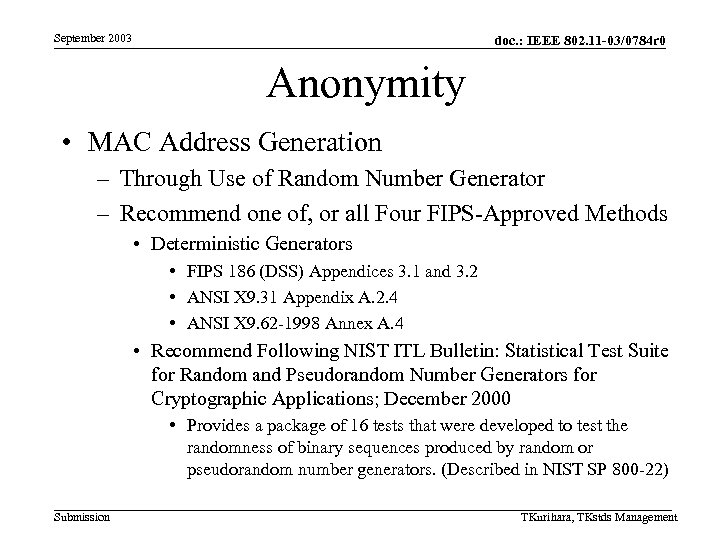 September 2003 doc. : IEEE 802. 11 -03/0784 r 0 Anonymity • MAC Address