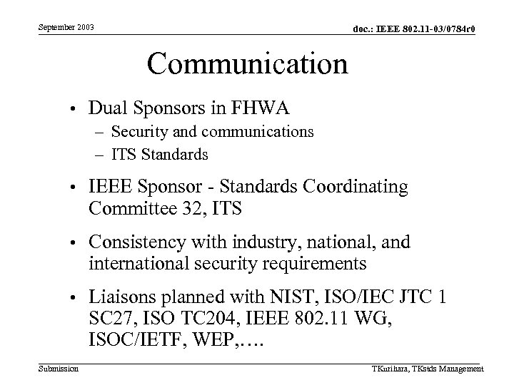 September 2003 doc. : IEEE 802. 11 -03/0784 r 0 Communication • Dual Sponsors