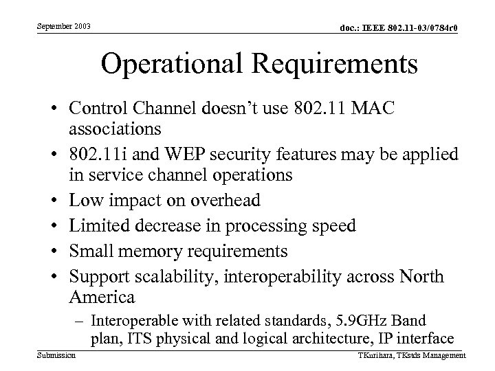 September 2003 doc. : IEEE 802. 11 -03/0784 r 0 Operational Requirements • Control