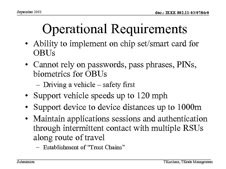 September 2003 doc. : IEEE 802. 11 -03/0784 r 0 Operational Requirements • Ability