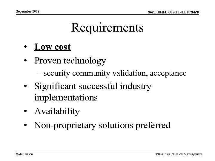 September 2003 doc. : IEEE 802. 11 -03/0784 r 0 Requirements • Low cost