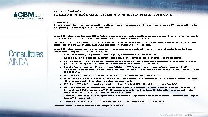 Leonardo Rinkenbach Especialista en Valuación, Medición de desempeño, Planes de compensación y Operaciones Competencias: