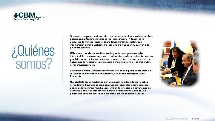 Somos una empresa mexicana de consultoría especializada en las disciplinas asociadas a la Cadena