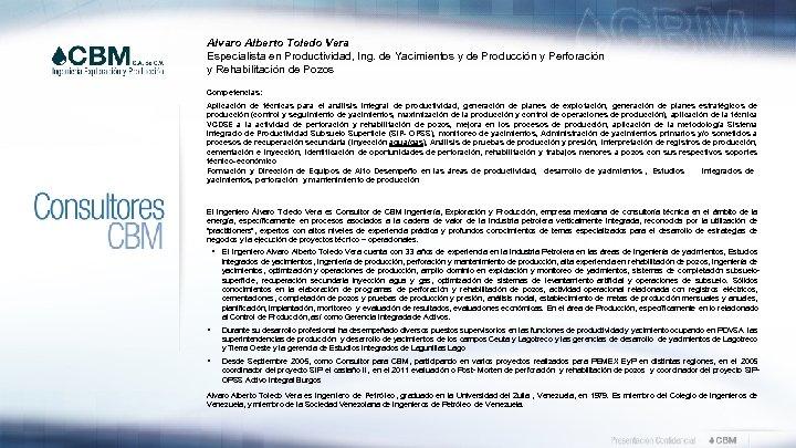 Alvaro Alberto Toledo Vera Especialista en Productividad, Ing. de Yacimientos y de Producción y