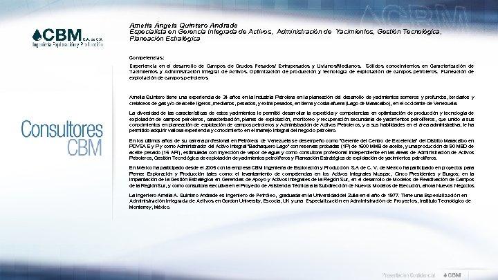 Amelia Ángela Quintero Andrade Especialista en Gerencia Integrada de Activos, Administración de Yacimientos, Gestión