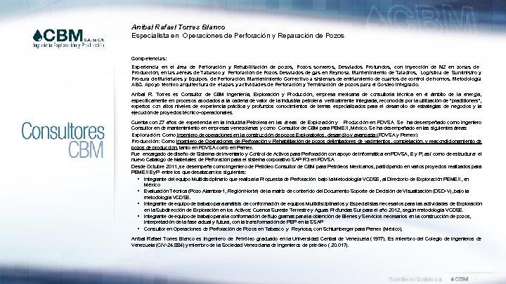 Anibal Rafael Torres Blanco Especialista en Operaciones de Perforación y Reparación de Pozos Competencias: