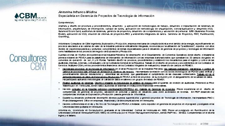 Antonina Infranco Módica Especialista en Gerencia de Proyectos de Tecnología de información Competencias: Análisis