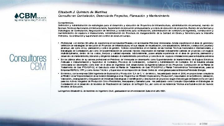 Elizabeth J. Quintero de Martínez Consultor en Contratación, Gerencia de Proyectos, Planeación y Mantenimiento
