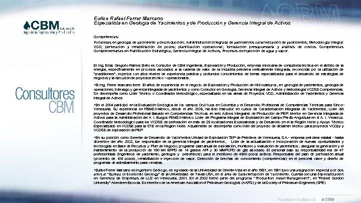 Eulise Rafael Ferrer Marcano Especialista en Geología de Yacimientos y de Producción y Gerencia