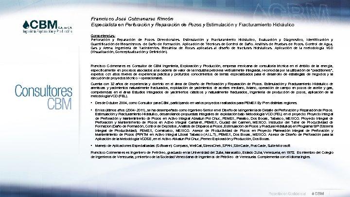 Francisco José Colmenares Rincón Especialista en Perforación y Reparación de Pozos y Estimulación y
