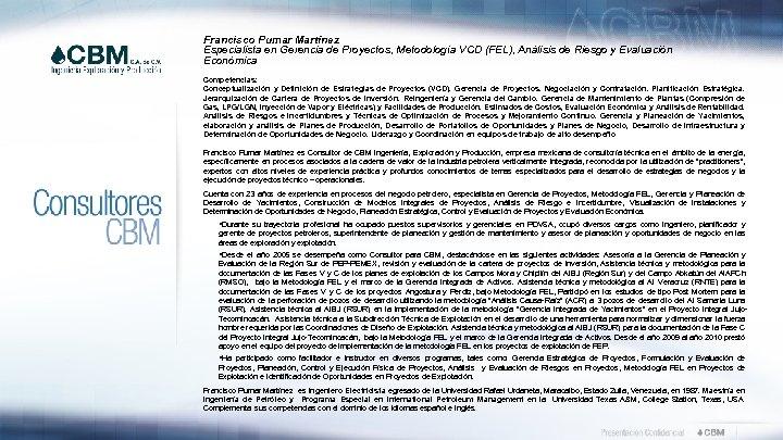 Francisco Pumar Martínez Especialista en Gerencia de Proyectos, Metodología VCD (FEL), Análisis de Riesgo
