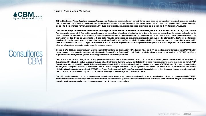 Kelvin José Perea Sánchez § El Ing. Kelvin José Perea Sánchez, es un profesional