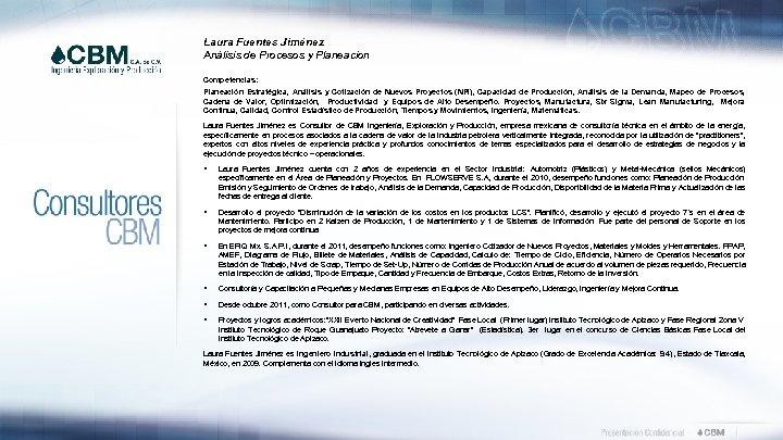 Laura Fuentes Jiménez Análisis de Procesos y Planeacion Competencias: Planeación Estratégica, Análisis y Cotización