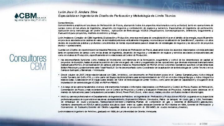 León José G. Andara Silva Especialista en Ingeniería de Diseño de Perforación y Metodología