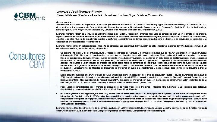 Leonardo José Montero Rincón Especialista en Diseño y Modelado de Infraestructura Superficial de Producción