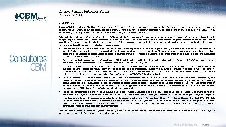 Orianna Isabella Villalobos Varela Consultora CBM Competencias: Técnicas/Administrativas: Planificación, administración e inspección de proyectos