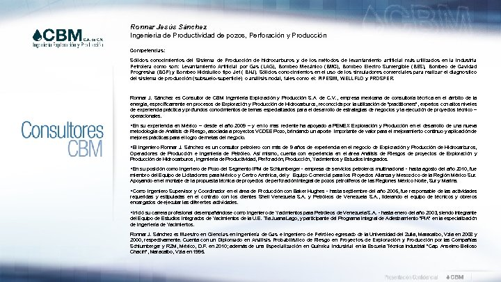 Ronnar Jesús Sánchez Ingeniería de Productividad de pozos, Perforación y Producción Competencias: Sólidos conocimientos
