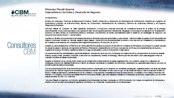 Vincenzo Piarulli Quercia Especialista en Contratos y Desarrollo de Negocios Competencias: Sentido de Liderazgo,