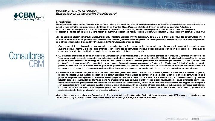 Violeida A. Guerrero Chacón Especialista en Comunicación Organizacional Competencias: Planeación estratégica de las Comunicaciones