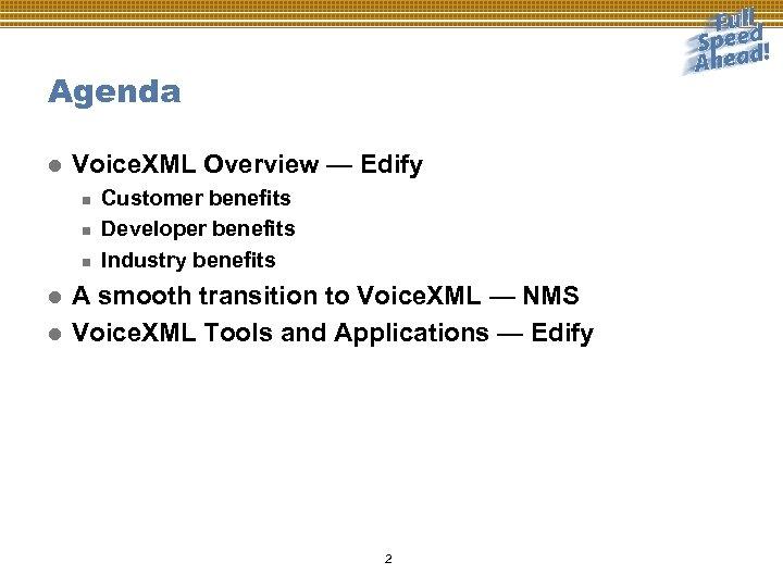 Agenda l Voice. XML Overview — Edify n n n l l Customer benefits