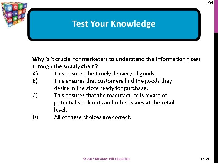 LO 4 Why is it crucial for marketers to understand the information flows through