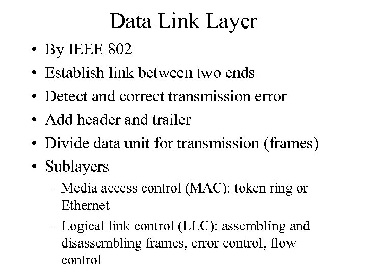Data Link Layer • • • By IEEE 802 Establish link between two ends