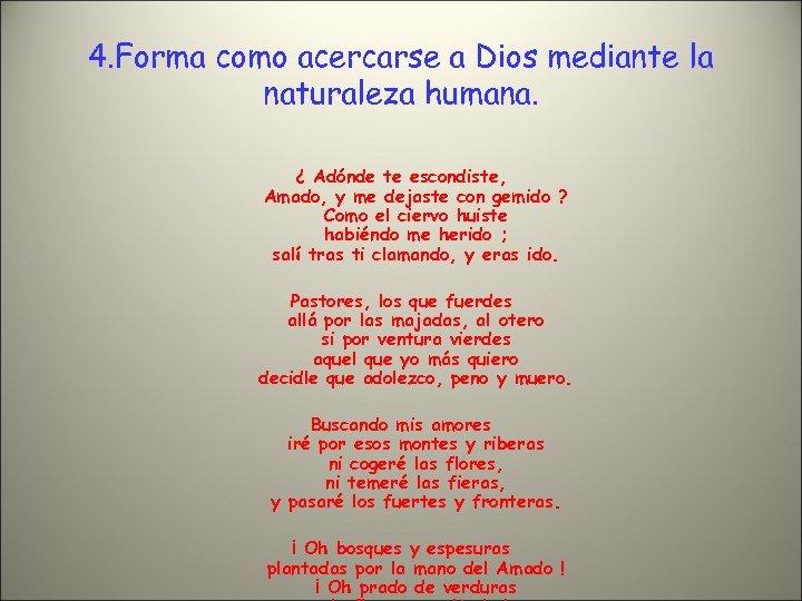 4. Forma como acercarse a Dios mediante la naturaleza humana. ¿ Adónde te escondiste,