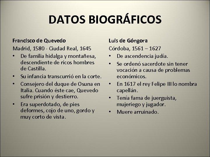 DATOS BIOGRÁFICOS Francisco de Quevedo Madrid, 1580 - Ciudad Real, 1645 • De familia