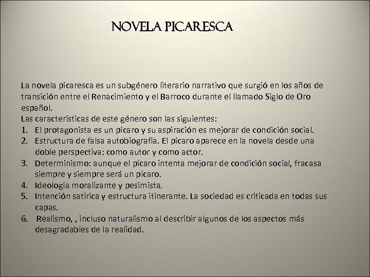 Novela picaresca La novela picaresca es un subgénero literario narrativo que surgió en los