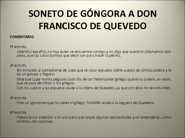 SONETO DE GÓNGORA A DON FRANCISCO DE QUEVEDO COMENTARIO 1ª estrofa Libertino español, no